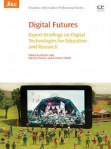 Digital Futures : Expert Briefings on Digital Technologies for Education and Research