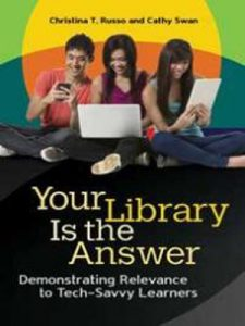 Your Library Is the Answer : Demonstrating Relevance to Tech-Savvy Learners