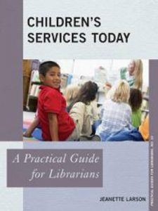 Children's Services Today : A Practical Guide for Librarians